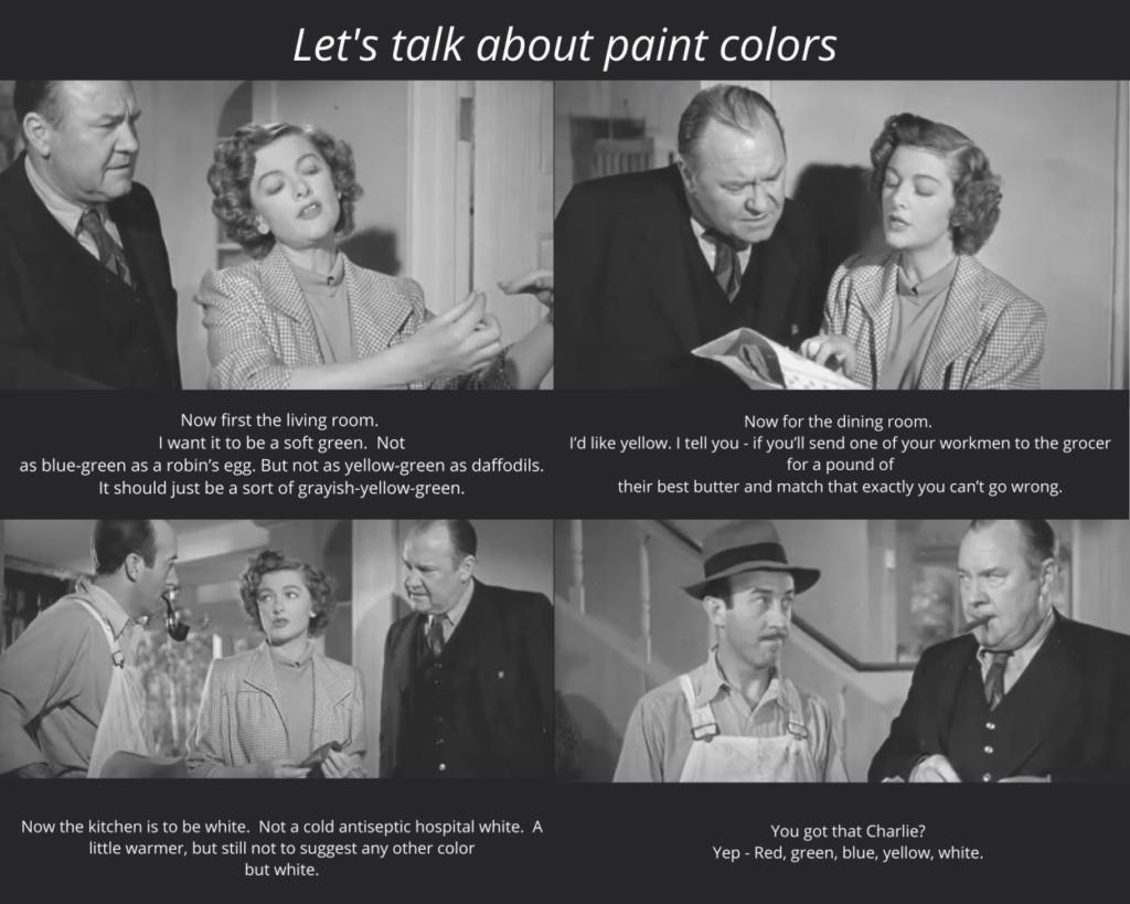 Mr. Blandings builds his dream house - Mrs. Blandings describes her paint colors.  House remodel, paint colors, paint palette, choosing paint colors.