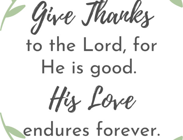 give thanks to the lord for he is good printable sign free.